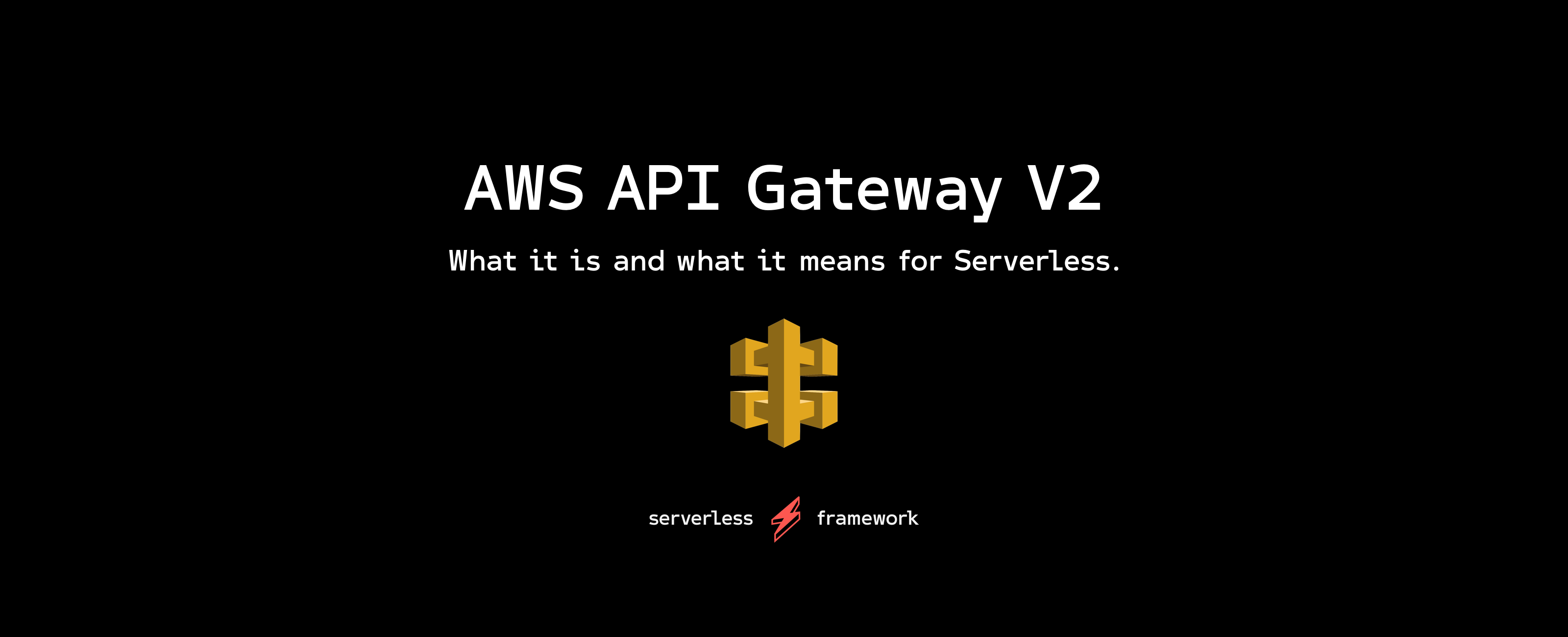 New AWS API Gateway v2 for HTTP APIs