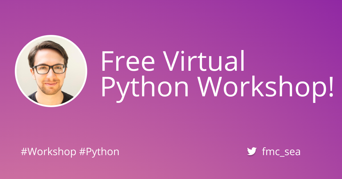 Free Virtual Python Workshop - August 15, 2020
