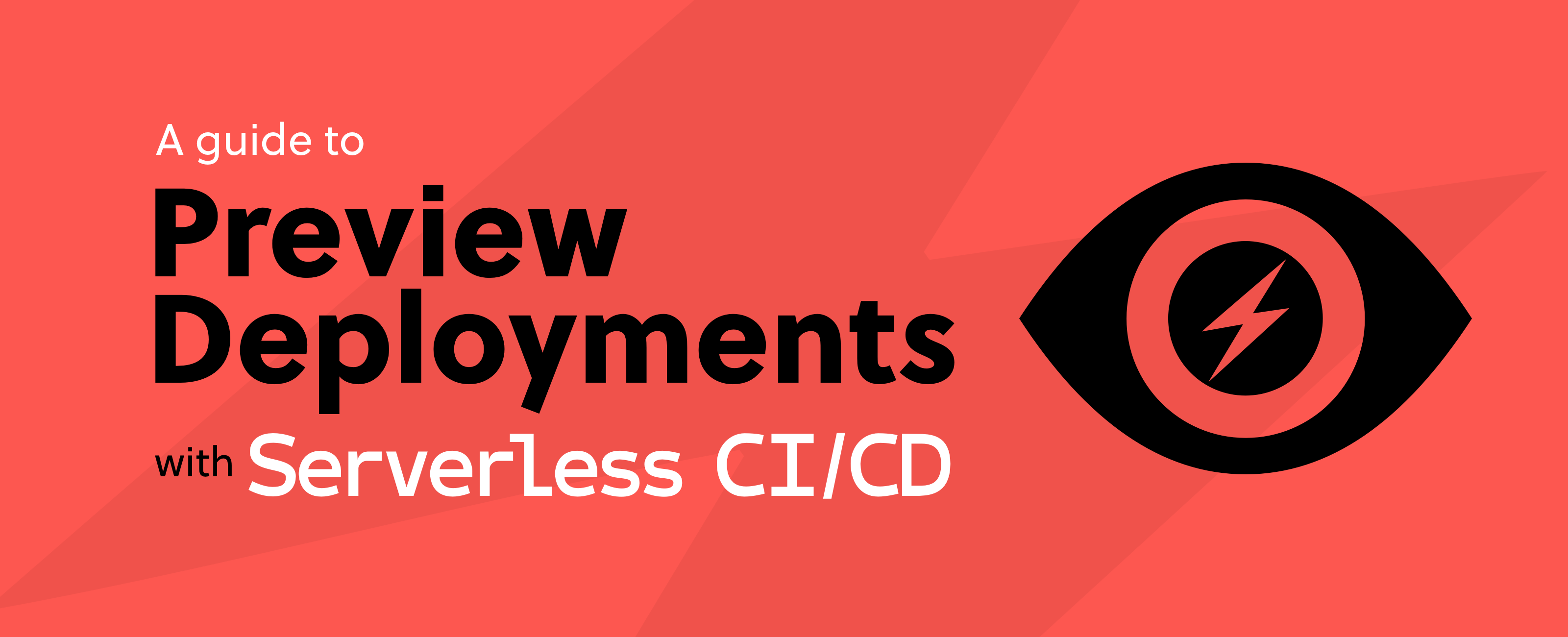 Serverless CI/CD Preview Deployments